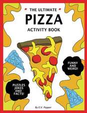 The Ultimate Pizza Activity Book