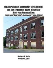 Urban Planning, Community Development and the Systematic Abuse of African- American Communities