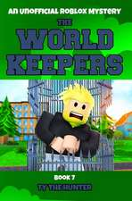The World Keepers 7: A Roblox Suspense for Kids 9 -12