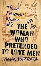 The Woman Who Pretended to Love Men