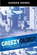Greezyology