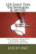 125 Golf Tips Techniques & Myths