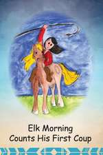 Elk Morning Counts His First Coup