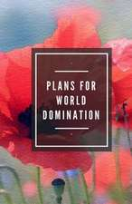 Plans for World Domination (Notebook, 100 Lined Pages)