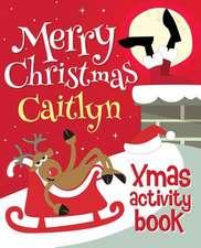 Merry Christmas Caitlyn - Xmas Activity Book