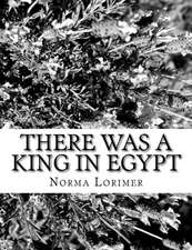 There Was a King in Egypt