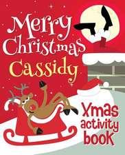 Merry Christmas Cassidy - Xmas Activity Book