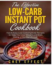 The Effective Low-Carb Instant Pot Cookbook