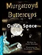 Murgatroyd Buttercups in Outer Space
