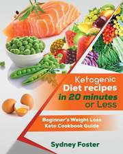 Ketogenic Diet Recipes in 20 Minutes or Less