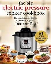 The Big Electric Pressure Cooker Cookbook