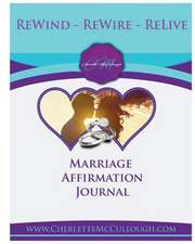 Rewind, Rewire, Relive Affirmations for Your Marriage