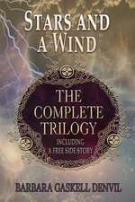 Stars and a Wind, the Complete Trilogy