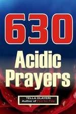 630 Acidic Prayers