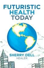 Futuristic Health Today
