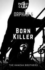 Orphan-6, Born Killer