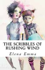 The Scribbles of Rushing Wind