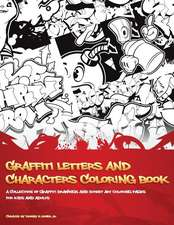 Graffiti Letters and Characters Coloring Book