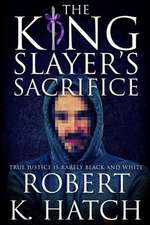 The King Slayer's Sacrifice