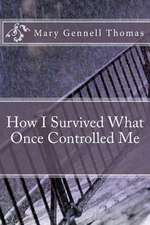How I Survived What Once Controlled Me