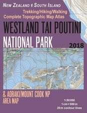 Westland Tai Poutini National Park & Aoraki/Mount Cook NP Area Map Trekking/Hiking/Walking Complete Topographic Map Atlas New Zealand South Island 1