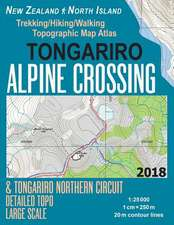 Tongariro Alpine Crossing & Tongariro Northern Circuit Detailed Topo Large Scale Trekking/Hiking/Walking Topographic Map Atlas New Zealand North Islan