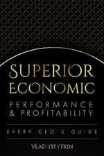 Superior Economic Performance & Profitability