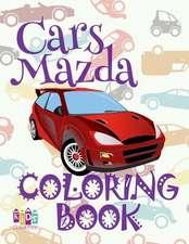 ✌ Cars Mazda ✎ Coloring Book Cars ✎ Coloring Book for Teens ✍ (Coloring Books Enfants) Coloring Book Inspirational