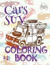 ✌ Cars Suv ✎ Car Coloring Book for Boys ✎ Children's Colouring Books ✍ (Coloring Book Bambini) Coloring Books Large
