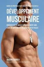 Barres de Proteines Faites Maison Pour Accelerer Le Developpement Musculaire