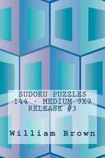 Sudoku Puzzles 144 - Medium 9x9 Release #3