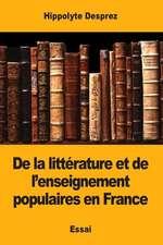 de la Litterature Et de L'Enseignement Populaires En France
