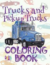 ✌ Trucks and Pickup Trucks ✎ Car Coloring Book for Boys ✎ Coloring Book 6 Year Old ✍ (Coloring Book Mini) 2018 New Cars