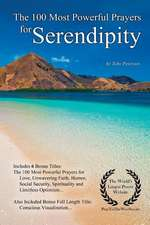 Prayer the 100 Most Powerful Prayers for Serendipity - With 6 Bonus Books to Pray for Love, Unwavering Faith, Humor, Social Security, Spirituality & L