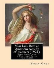 Miss Lulu Bett; An American Comedy of Manners (1921). by