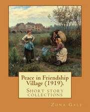 Peace in Friendship Village (1919). by