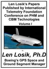 Len Losik's Papers Published by International Telemetry Foundation Conference on Phm and Cbm Technologies Volume I