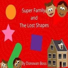 Super Family and the Lost Shapes