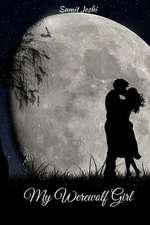 My Werewolf Girl ( Werewolf Romance Book 1 )