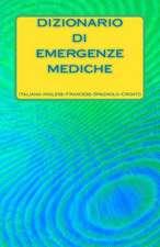 Dizionario Di Emergenze Mediche Italiano-Inglese-Francese-Spagnolo-Croato