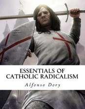 Essentials of Catholic Radicalism
