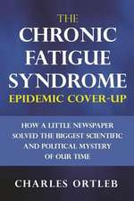 The Chronic Fatigue Syndrome Epidemic Cover-Up