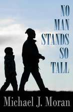 No Man Stands So Tall