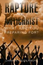 Rapture or Antichrist What Are You Preparing For?
