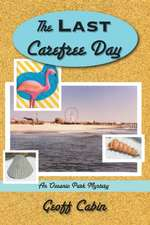 The Last Carefree Day