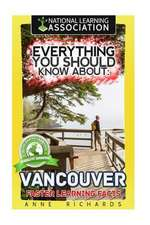 Everything You Should Know about Vancouver