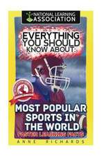Everything You Should Know about Most Popular Sports in the World