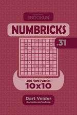 Sudoku Numbricks - 200 Hard Puzzles 10x10 (Volume 31)