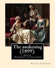 The Awakening (1899). by