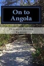 On to Angola